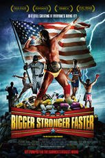 Bigger, Stronger, Faster* Movie Poster