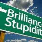 Brilliance, Stupidity Sign